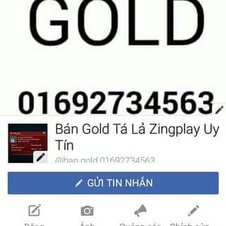 BÁN GOLD GAME TÁ LẢ ZINGPLAY 100K CHUYỂN KHOẢN 2B UY TÍN,BẠN NÀO MUA LIÊN HỆ 01692.734.563 NHÉ.  của ngocquinguyen tại Hà Nội - 3212984