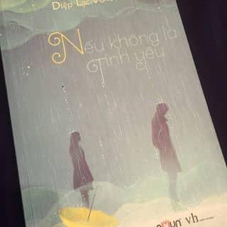 Truyện ngôn tình Nếu không là tình yêu của kieuanhh.nguyen tại Hà Nội - 2290191